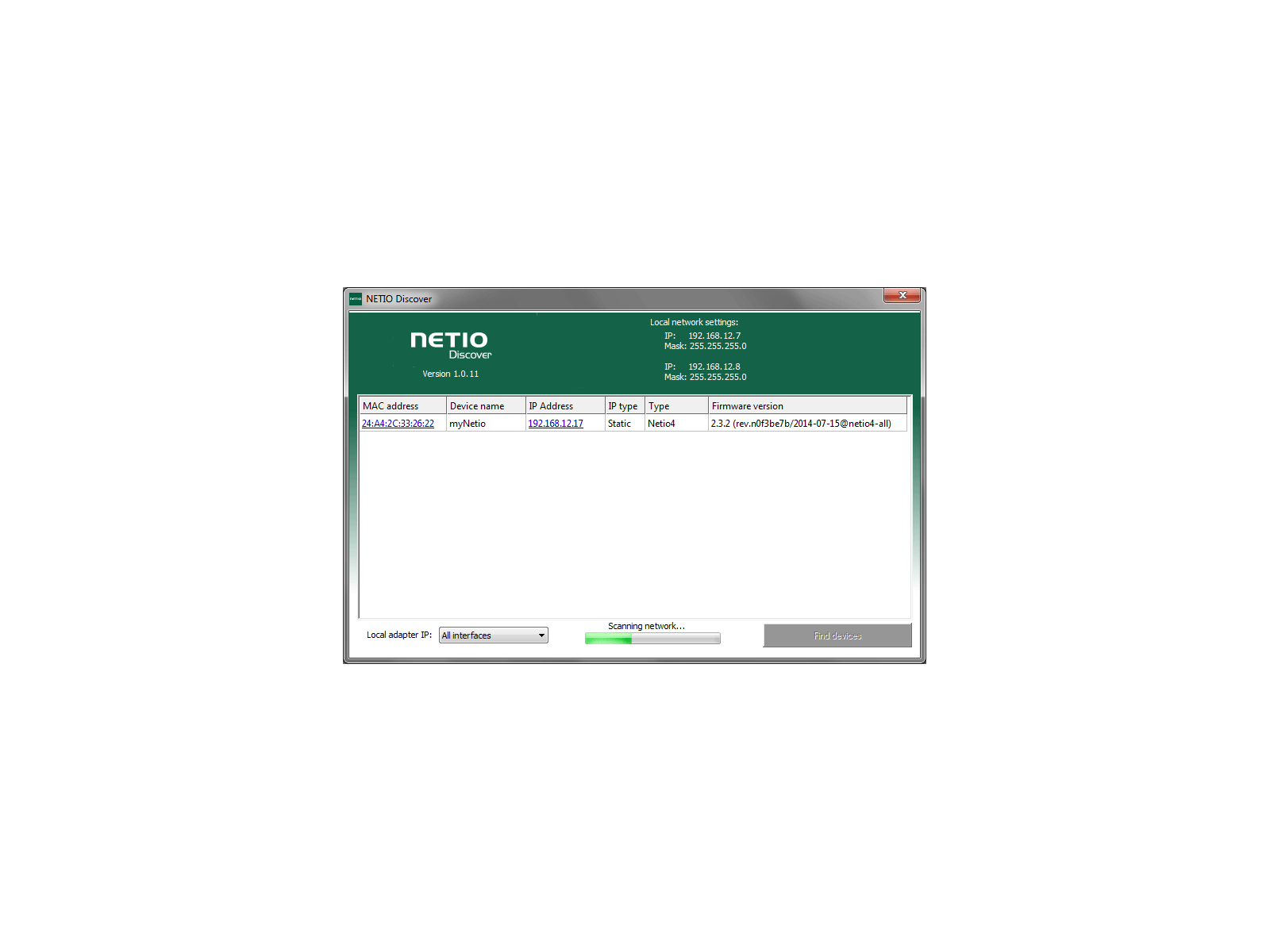 NETIO Discover is utility which screens your network and finds NETIO devices connected to your network